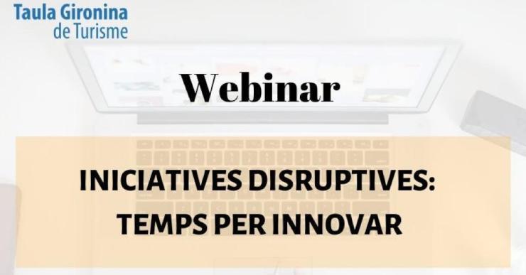 'Iniciatives disruptives: temps per innovar', nou Webinar de la Taula Gironina de Turisme per aquest dijous